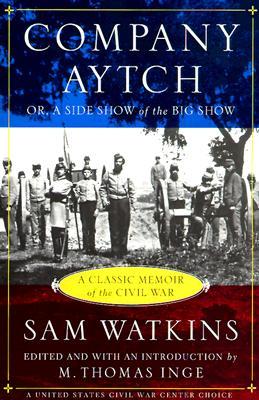 Company Aytch By Watkins, Sam/ Inge, M. Thomas