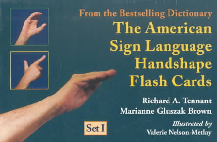The American Sign Language Handshape Flash Cards By Tennant, Richard A./ Brown, Marianne Gluszak/ Metlay, Valerie Nelson (ILT)