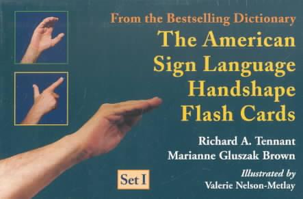The American Sign Language Handshape Flash Cards By Tennant, Richard A./ Brown, Marianne Gluszak/ Metlay, Valerie Nelson (ILT)